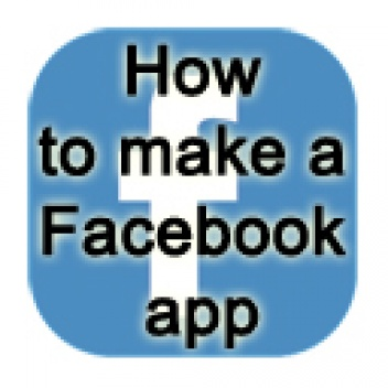 How to Make a Facebook App: Tutorial